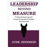Leadership beyond measure